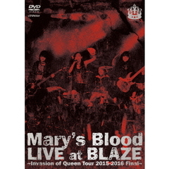 Mary's Blood/LIVE at BLAZE ~Invasion of Queen Tour 2015-2016 Final~