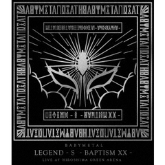 BABYMETAL/LEGEND - S - BAPTISM XX - (LIVE AT HIROSHIMA GREEN ARENA)(Blu-ray Disc)