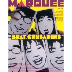 マーキー Vol.75 〈特集〉BEAT CRUSADERS serial TV drama コトリンゴ ミドリ immi AYUSE KOZUE OGRE YOU ASSHOLE People In The Box MARQUEE NIGHT開催! Base Ball Bear
