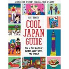 COOL JAPAN GUIDE FUN IN THE LAND OF MANGA,LUCKY CATS AND RAMEN