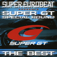 SUPER EUROBEAT Presents SUPER GT SPECIAL ROUND THE BEST