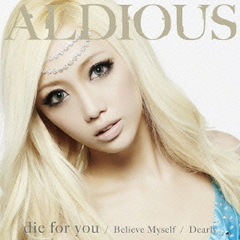 die for you/Dearly/Believe Myself(DVD付限定盤A)