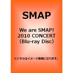 SMAP/We are SMAP! 2010 CONCERT Blu-ray(Blu-ray Disc)
