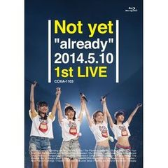 "Not yet/Not yet""already""2014.5.10 1st LIVE<セブンネットオリジナル特典:生写真>(Blu-ray Disc)"