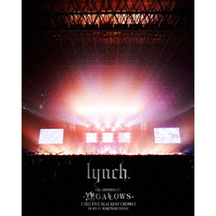 lynch./13th ANNIVERSARY -XIII GALLOWS- [THE FIVE BLACKEST CROWS] 18.03.11 MAKUHARI MESSE(Blu-ray Disc)