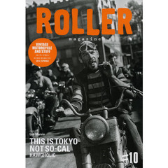 ROLLER magazine #10(2014.SPRING) THIS IS TOKYO NOT SO-CAL HAWGHOLIC〈リー・マーヴィン〉