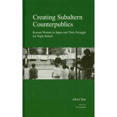 Creating Subaltern Counterpublics Korean Women in Japan and Their Struggle for Night ?