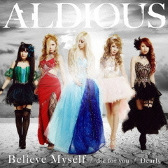 die for you/Dearly/Believe Myself(DVD付限定盤B)