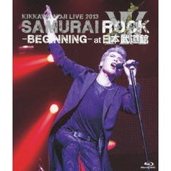 吉川晃司/KIKKAWA KOJI LIVE 2013 SAMURAI ROCK ?BEGINNING- at日本武道館 Blu-ray 通常盤(Blu-ray Disc)