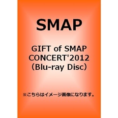 SMAP/GIFT of SMAP CONCERT'2012(Blu-ray Disc)