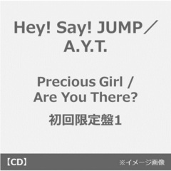 Hey! Say! JUMP/A.Y.T./Precious Girl / Are You There?(初回限定盤1/CD+DVD)