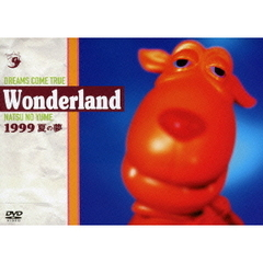 Dreams Come True/Wonderland 1999 夏の夢