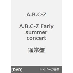 A.B.C-Z/A.B.C-Z Early summer concert DVD<外付け特典:オリジナルポスターB3サイズ付き> 通常盤