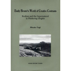 Emily Bronte's World of Creative Contrasts Realism and the Supernatural in Wuthering ?