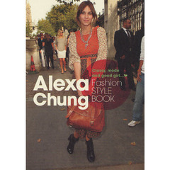Alexa Chung Fashion STYLE BOOK Classy,mode and good girl…
