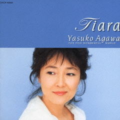 Tiara~Yasuko Agawa FOR THIS WONDERFUL WORLD~