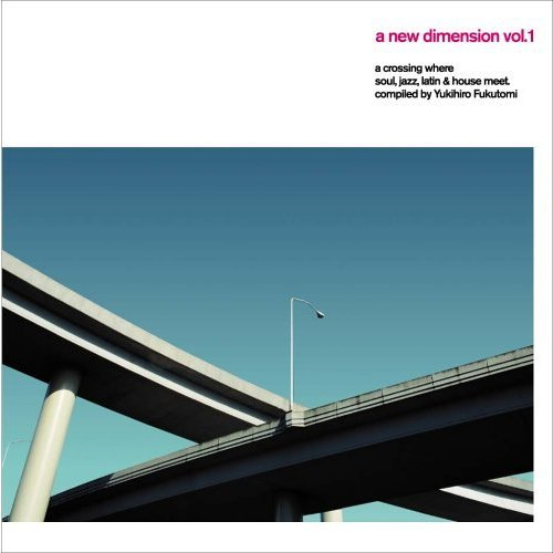 a new dimension vol.1 a crossing where soul,jazz,latin & house meet.