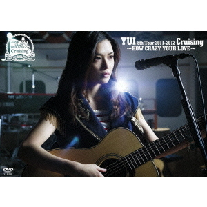 YUI/Cruising ~HOW CRAZY YOUR LOVE~