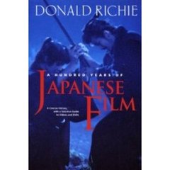 日本映画ガイド A hundred years of Japanese film A\concise history,with a selective guide to ?