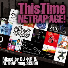 This Time ~NETRAP AGE!~ Mixed by DJ 小原 & NETRAP mag,SCUBA