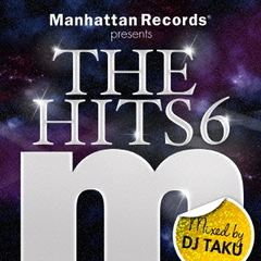 Manhattan Records presents THE HITS 6 mixed by DJ TAKU
