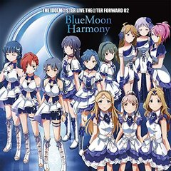 THE IDOLM@STER LIVE THE@TER FORWARD 02 BlueMoon Harmony<セブンネット限定連動購入特典:スクエア缶バッチ3個セット>