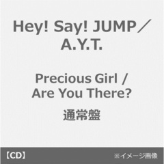 Hey! Say! JUMP/A.Y.T./Precious Girl / Are You There?(通常盤/CD)(外付特典:オリジナル・ポスターC付き)