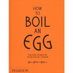 HOW TO BOIL AN EGG ローズベーカリー POACH ONE,SCRAMBLE ONE FRY ONE,BAKE ONE,STEAM ONE