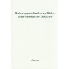 Modern Japanese Novelists and Thinkers under the Influence of Christianity