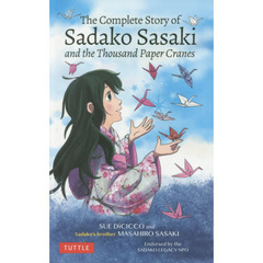 The Complete Story of Sadako Sasaki and the Thousand Paper Cranes