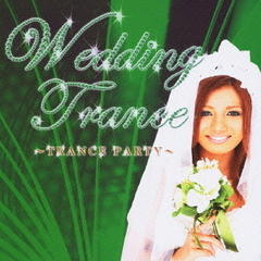 WEDDING BEST~TRANCE PARTY~