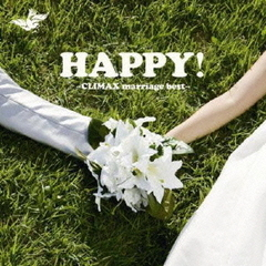 HAPPY! ~CLIMAX marriage best~