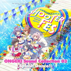 ONGEKI Sound Collection 03「Splash Dance!!」