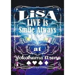 LiSA/LiVE is Smile Always ~364+JOKER~ at YOKOHAMA ARENA(DVD)
