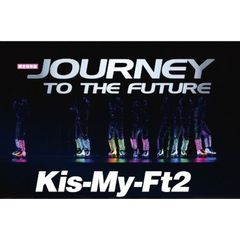 JOURNEY TO THE FUTURE Kis‐My‐Ft2 限定保存版