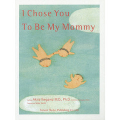 I Chose You To Be My Mommy