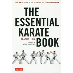 THE ESSENTIAL KARATE BOOK FOR WHITE BELTS,BLACK BELTS AND ALL LEVELS IN BETWEEN