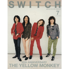 SWITCH Vol.37 No.7 特集 30th ANNIVERSARY THE YELLOW MONKEY 30th ANNIVERSARY THE YELLOW MONKEY