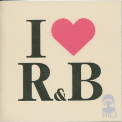 I LOVE R&B VOL.1