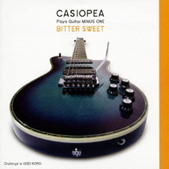 CASIOPEA plays Guitar MINUS ONE/Bitter Sweet