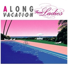 A LONG VACATION From Ladies(初回限定盤)