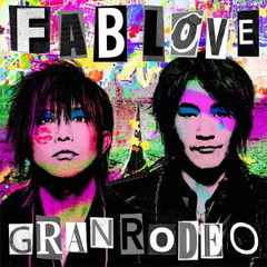 GRANRODEO 8th Album「FAB LOVE」【初回限定盤】