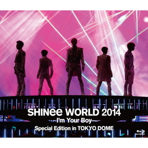 SHINee/SHINee WORLD 2014 ?I'm Your Boy? Special Edition in TOKYO DOME <通常盤>(Blu?ray Disc)