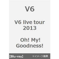 V6/V6 live tour 2013 Oh! My! Goodness!(Blu-ray)