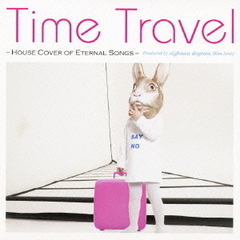 Time Travel-house cover of eternal songs-