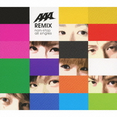 AAA REMIX non-stop all singles