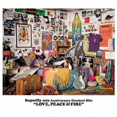 Superfly 10th Anniversary Greatest Hits『LOVE, PEACE & FIRE』(通常盤)