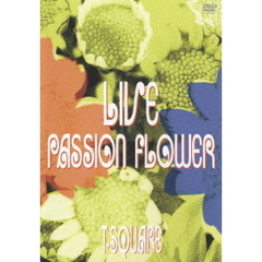 T-SQUARE/LIVE Passion Flower