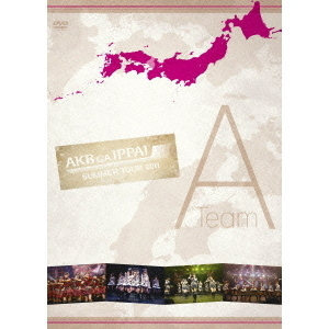 AKB48/AKB48 「AKBがいっぱい~SUMMER TOUR 2011~」 Team A