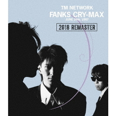 TM NETWORK/FANKS CRY-MAX(Blu-ray Disc)